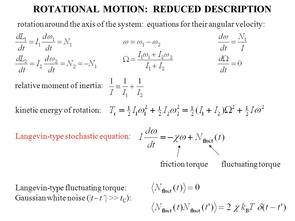 ROTATIONAL MOTION: REDUCED DESCRIPTION rotation around the axis of the system: equations for their angular velocity: relative moment of inertia: kinet