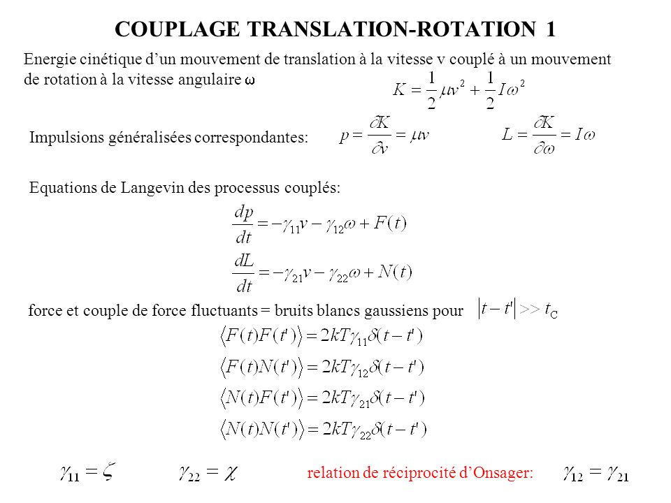 COUPLAGE TRANSLATION-ROTATION 1 001 011101 111 Energie cinétique d'un mouvement de translation à la vitesse v couplé à un mouvement de rotation à la v