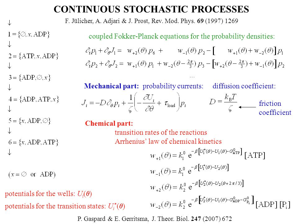 CONTINUOUS STOCHASTIC PROCESSES coupled Fokker-Planck equations for the probability densities: Chemical part: transition rates of the reactions Arrhen