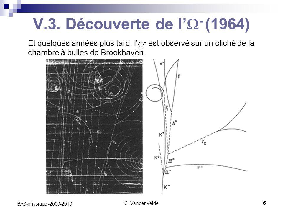 C. Vander Velde6 BA3-physique -2009-2010 V.3. Découverte de l'  - (1964) Et quelques années plus tard, l' est observé sur un cliché de la chambre à b