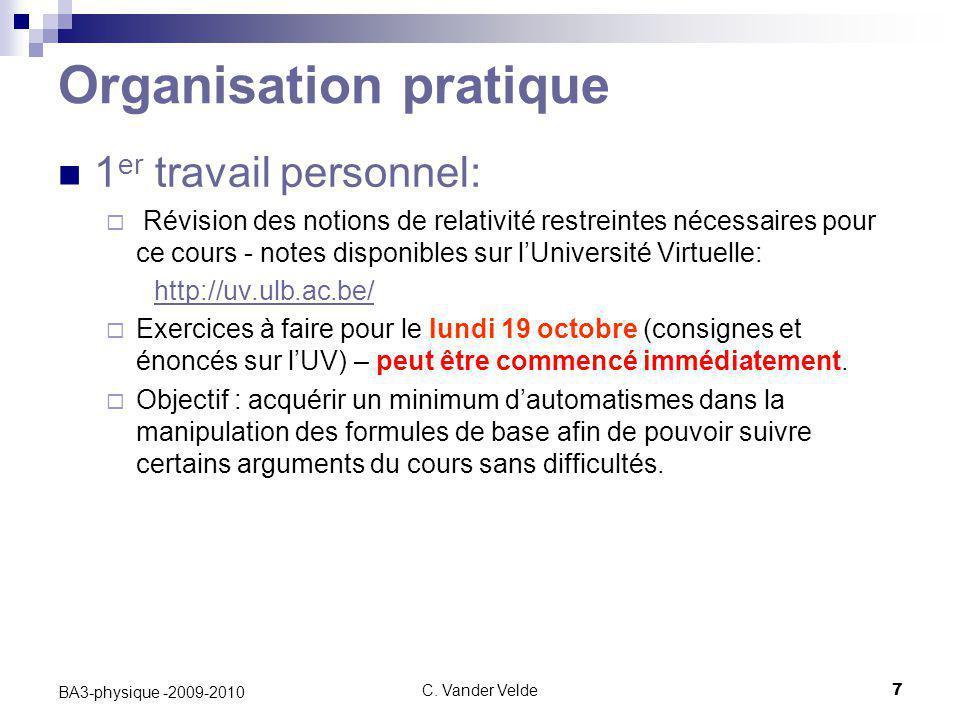 C. Vander Velde7 BA3-physique -2009-2010 Organisation pratique 1 er travail personnel:  Révision des notions de relativité restreintes nécessaires po