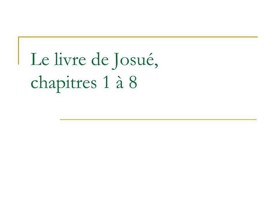 Le livre de Josué, chapitres 1 à 8