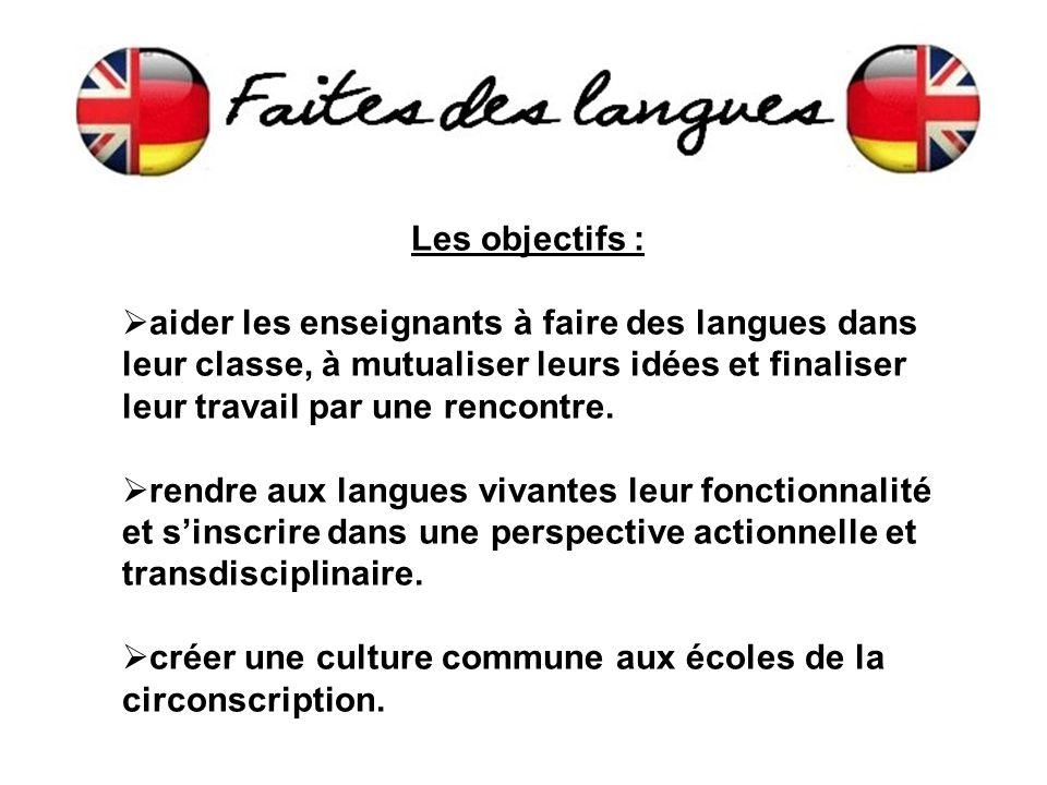 Les objectifs :  aider les enseignants à faire des langues dans leur classe, à mutualiser leurs idées et finaliser leur travail par une rencontre.