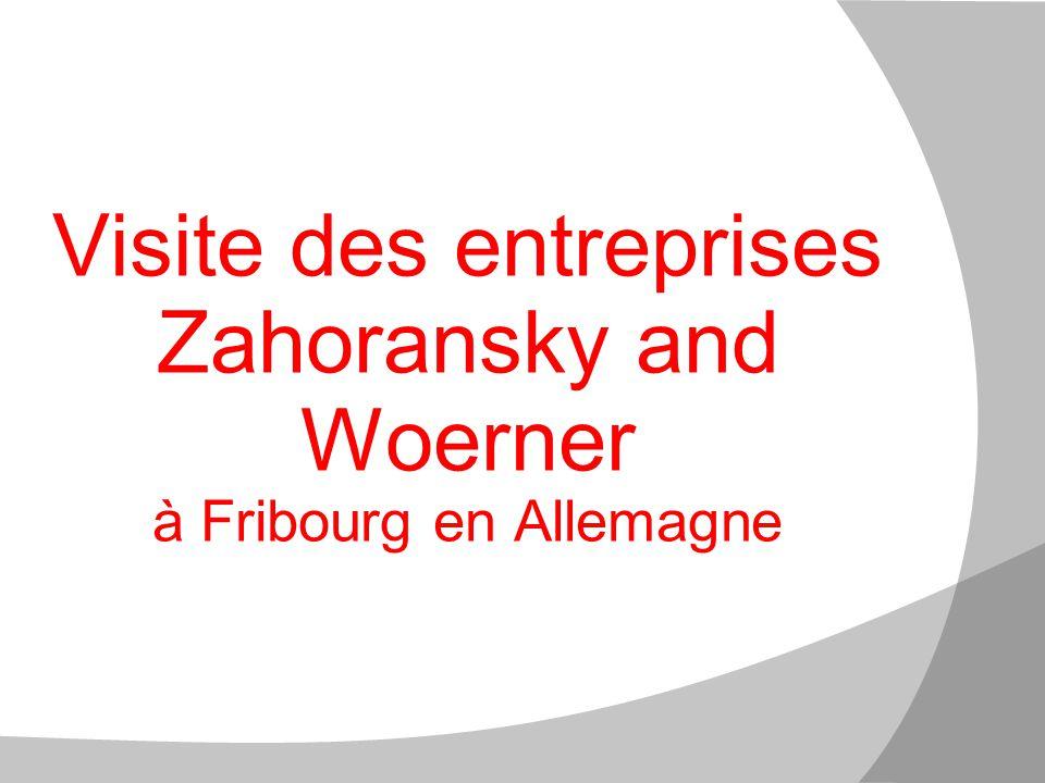 Visite des entreprises Zahoransky and Woerner à Fribourg en Allemagne