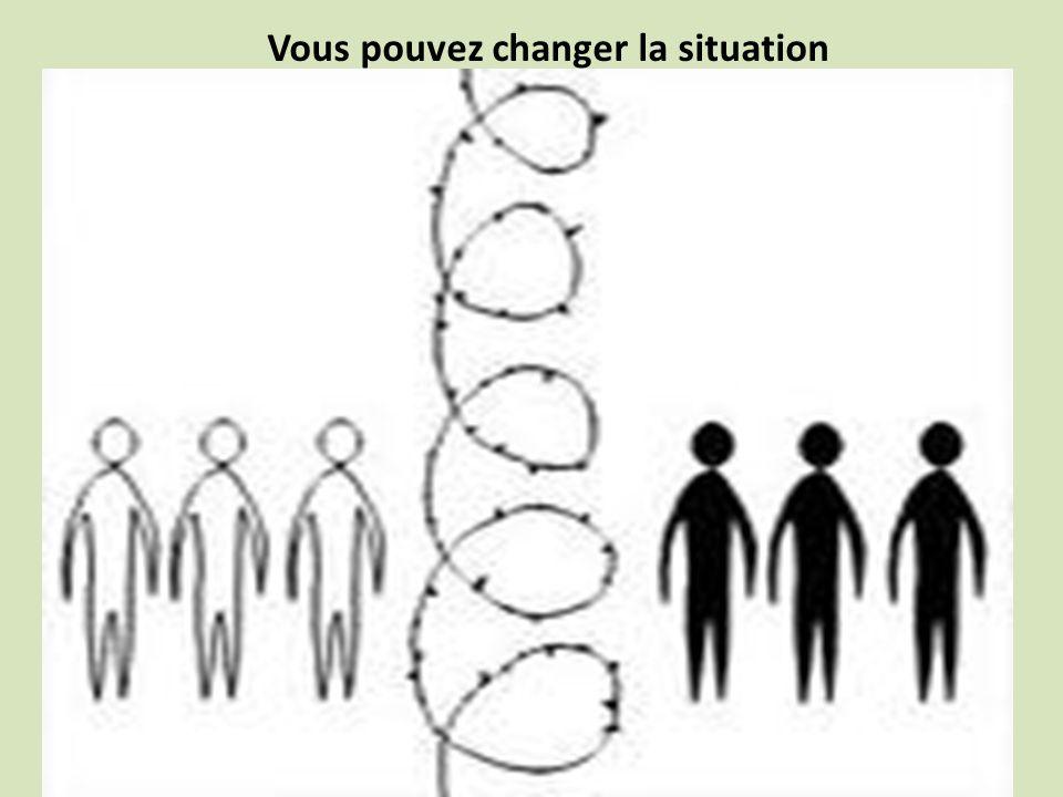 Vous pouvez changer la situation