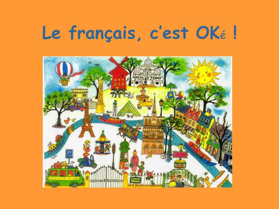 Le français, c'est OK é !