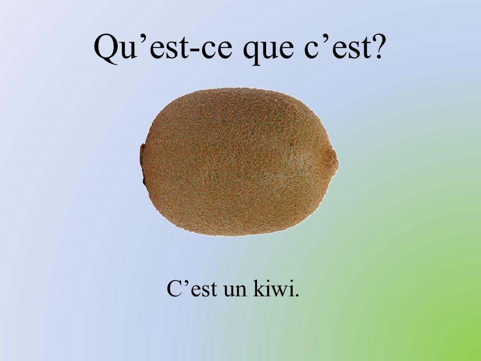 Qu'est-ce que c'est? C'est un kiwi.
