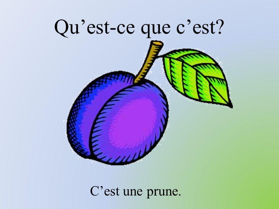 Qu'est-ce que c'est? C'est une prune.