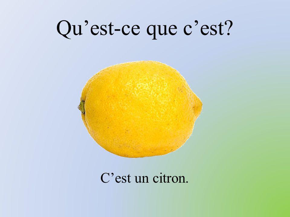 Qu'est-ce que c'est? C'est un citron.