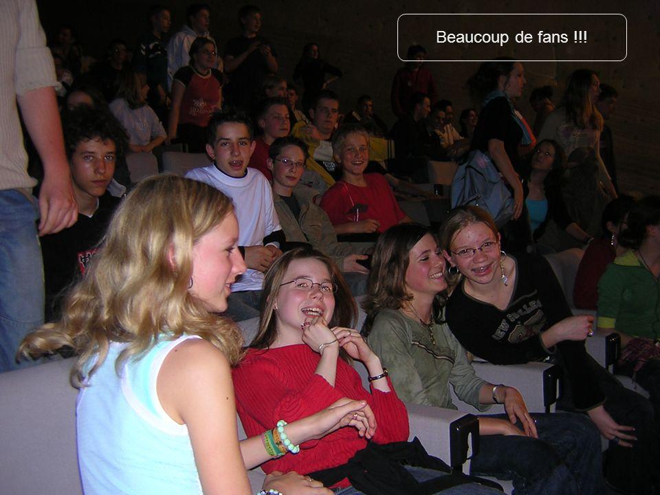 Beaucoup de fans !!!