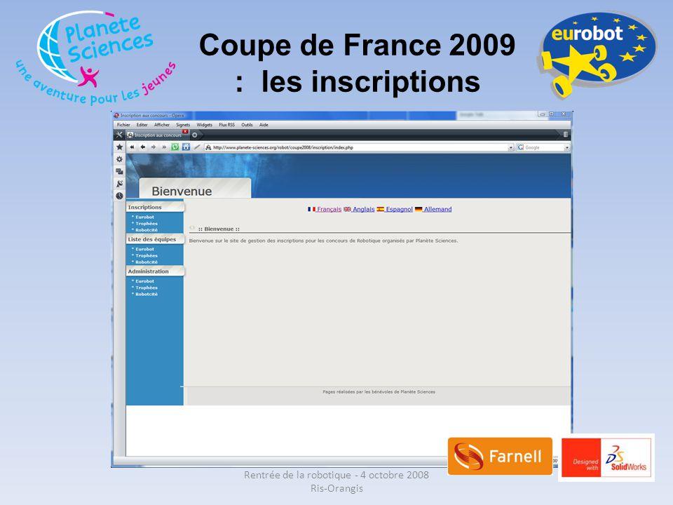 Coupe de France 2009 : les inscriptions Rentrée de la robotique - 4 octobre 2008 Ris-Orangis