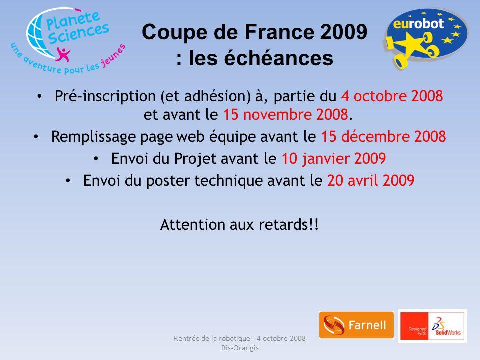 Pré-inscription (et adhésion) à, partie du 4 octobre 2008 et avant le 15 novembre 2008. Remplissage page web équipe avant le 15 décembre 2008 Envoi du