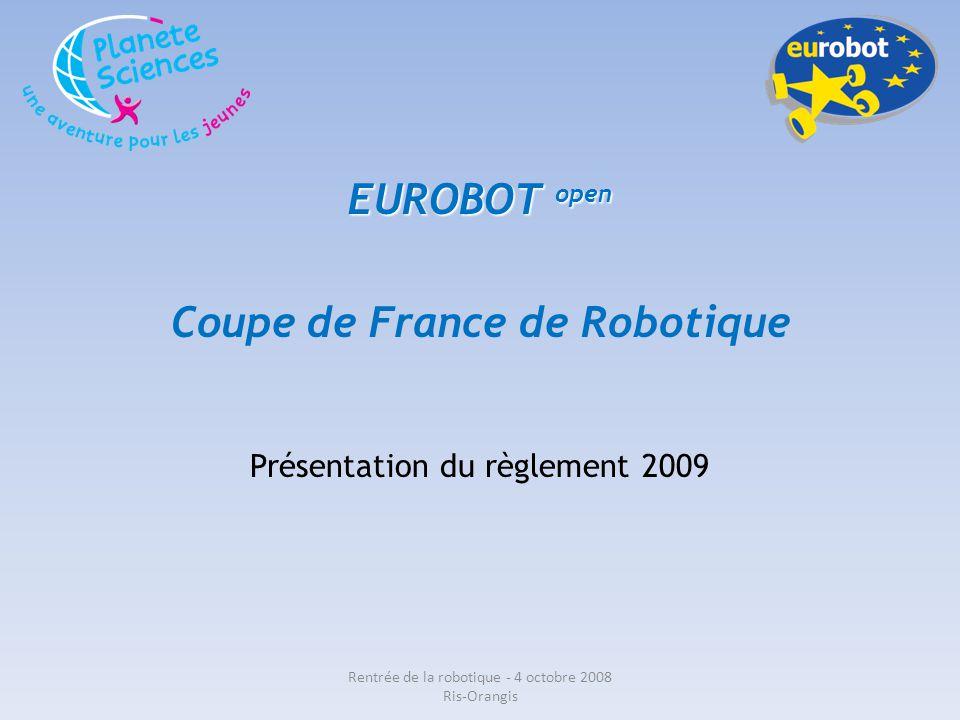 Comptage des points : Exemple 3 Rentrée de la robotique - 4 octobre 2008 Ris-Orangis Equipe rouge Equipe verte 1 + 2 = 3 points 2 points 1 point Linteau : 3x3 = 9 Total = 13 points Total 2 points