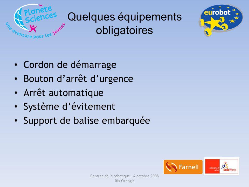 Quelques équipements obligatoires Cordon de démarrage Bouton d'arrêt d'urgence Arrêt automatique Système d'évitement Support de balise embarquée Rentr