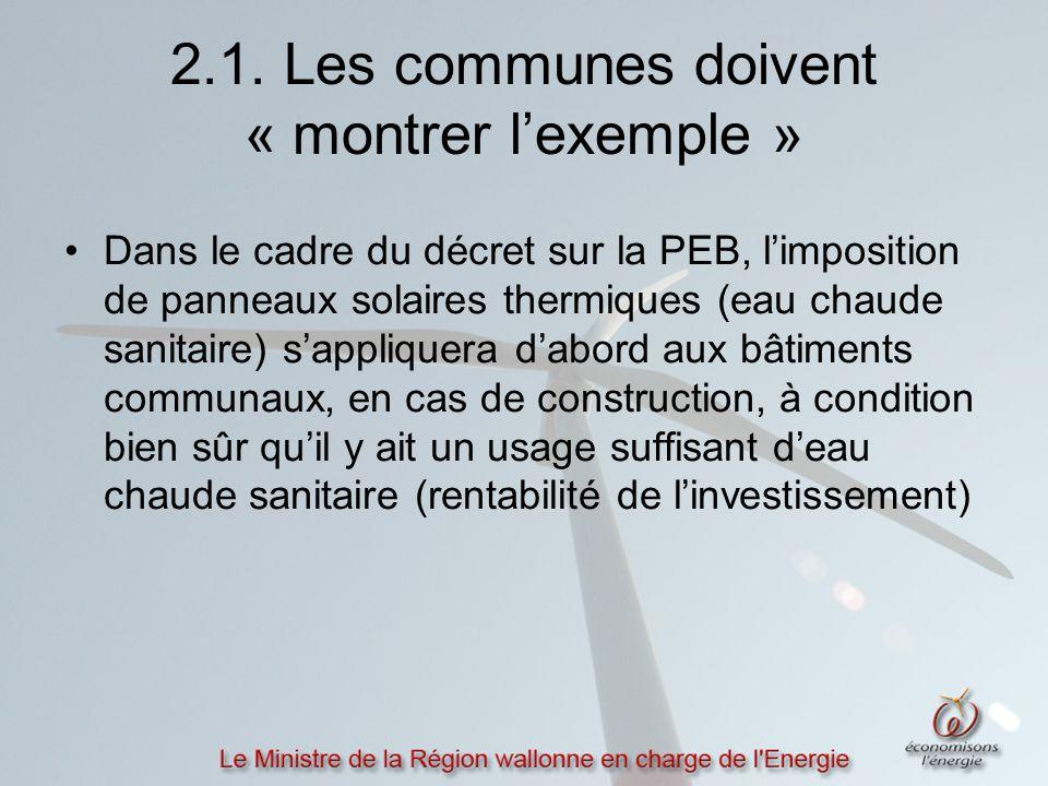 2.1. Les communes doivent « montrer l'exemple » Dans le cadre du décret sur la PEB, l'imposition de panneaux solaires thermiques (eau chaude sanitaire