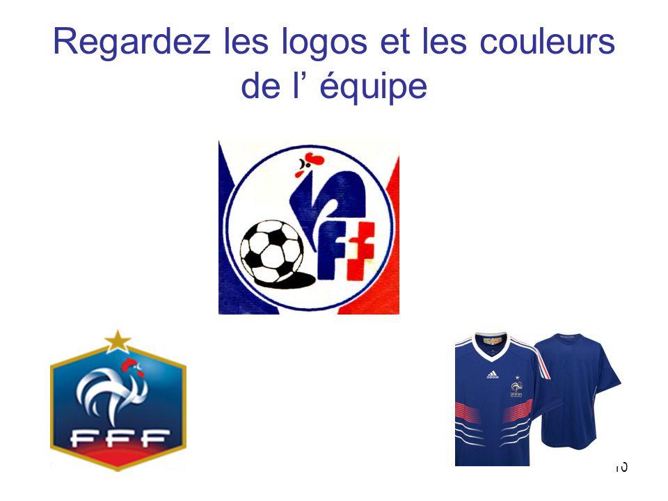 10 Regardez les logos et les couleurs de l' équipe