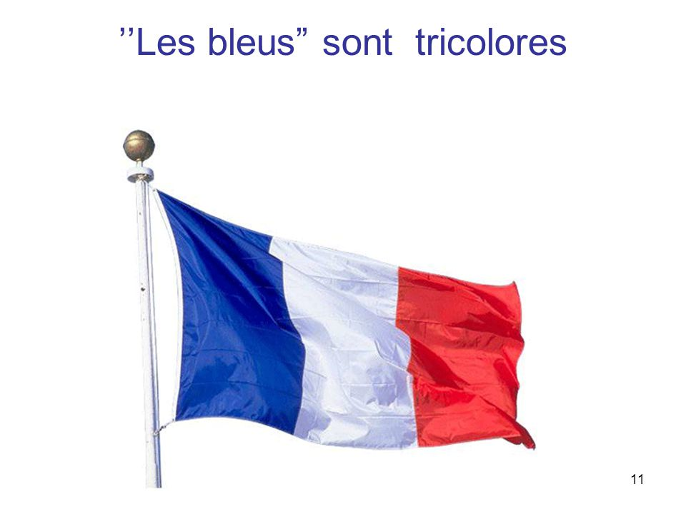 11 ''Les bleus sont tricolores