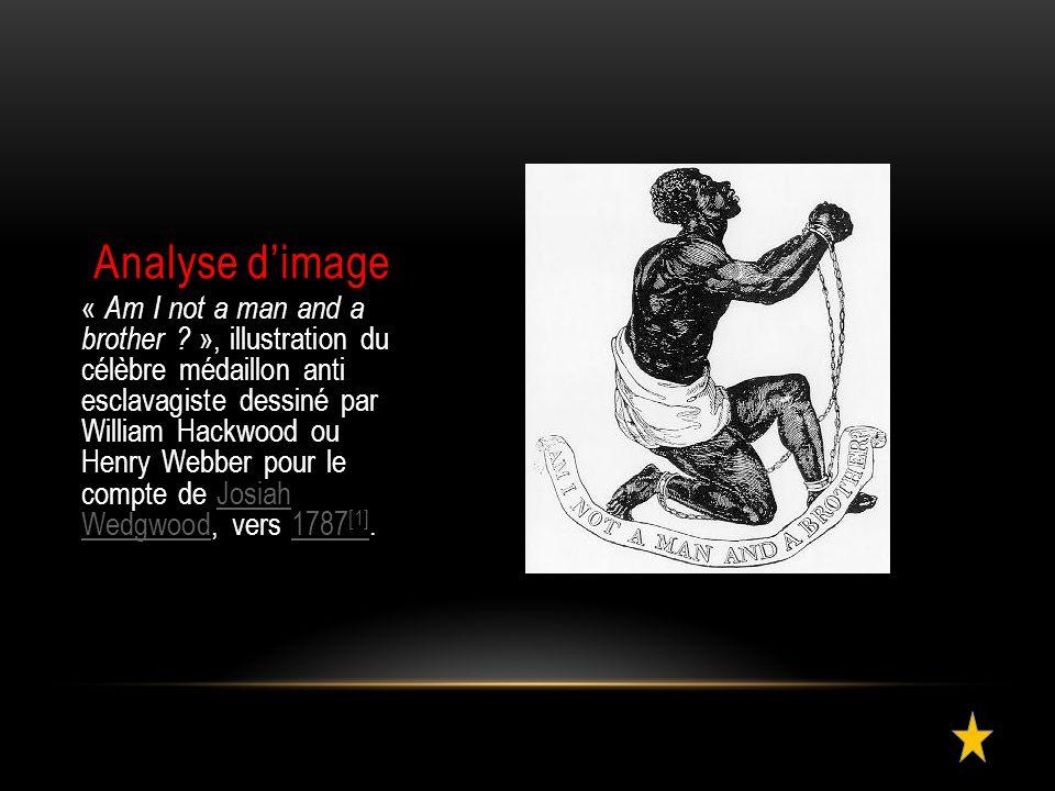 Analyse d'image « Am I not a man and a brother ? », illustration du célèbre médaillon anti esclavagiste dessiné par William Hackwood ou Henry Webber p