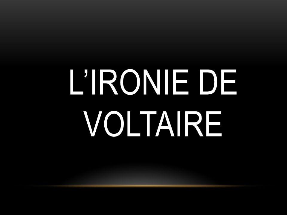 L'IRONIE DE VOLTAIRE
