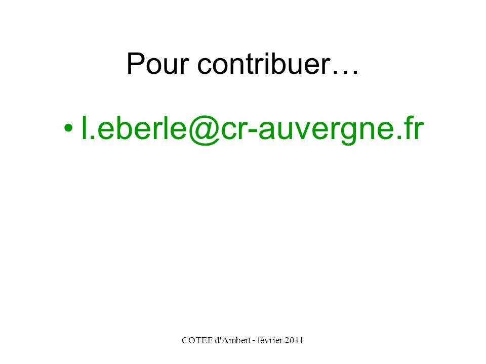 COTEF d'Ambert - février 2011 Pour contribuer… l.eberle@cr-auvergne.fr