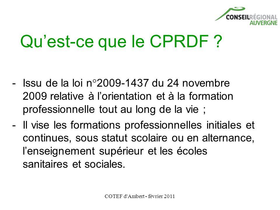 COTEF d'Ambert - février 2011 Qu'est-ce que le CPRDF ? - Issu de la loi n°2009-1437 du 24 novembre 2009 relative à l'orientation et à la formation pro