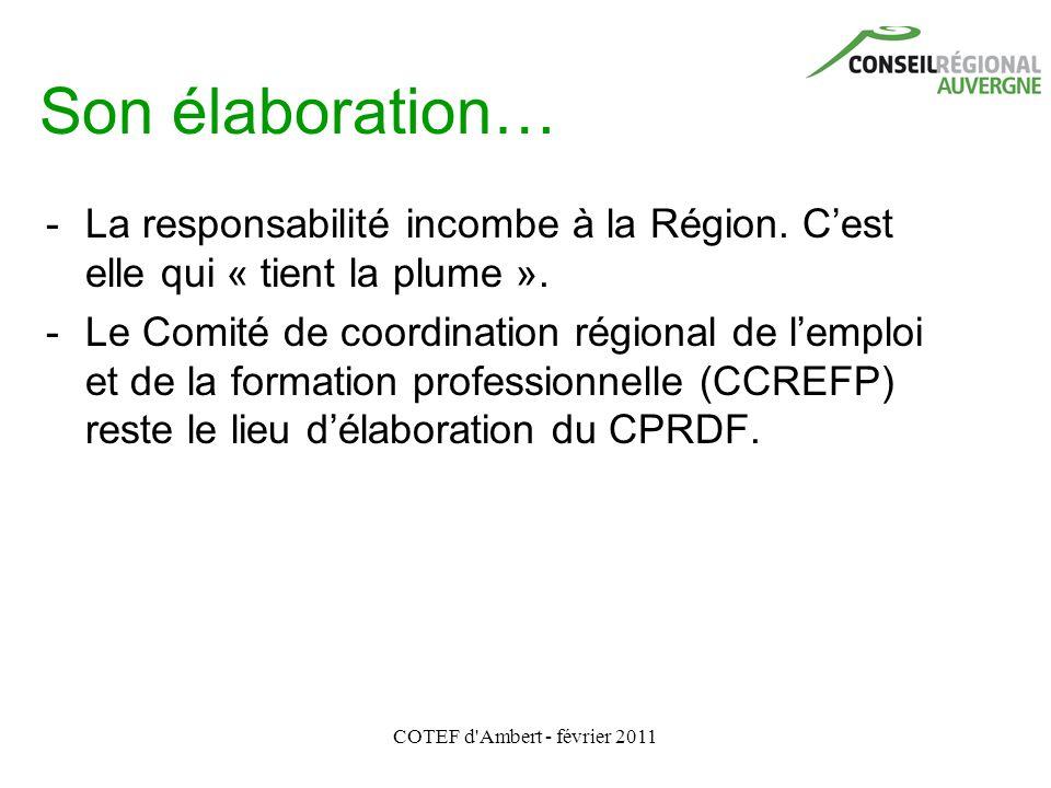 COTEF d'Ambert - février 2011 Son élaboration… - La responsabilité incombe à la Région. C'est elle qui « tient la plume ». - Le Comité de coordination