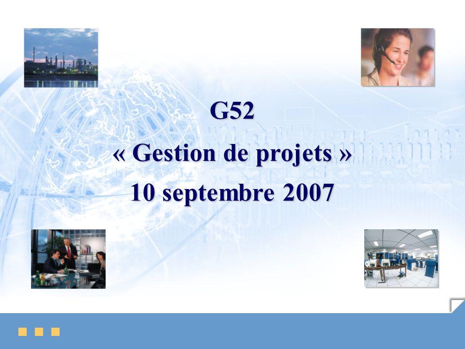 G52 « Gestion de projets » 10 septembre 2007