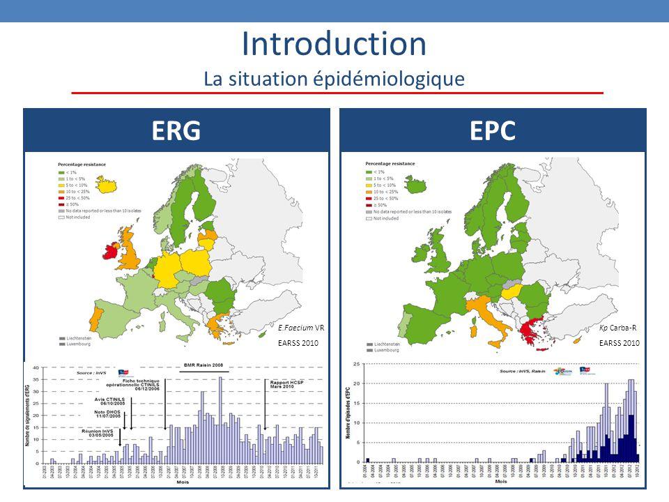 2 Introduction La situation épidémiologique ERGEPC E.Faecium VR EARSS 2010 Kp Carba-R EARSS 2010