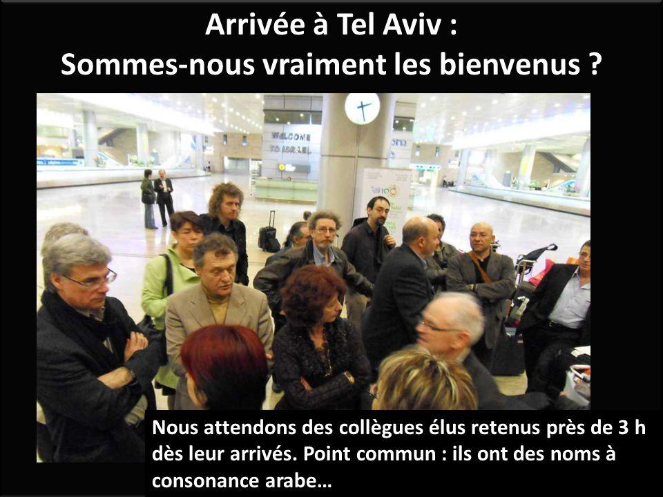 Arrivée à Tel Aviv : Sommes-nous vraiment les bienvenus .
