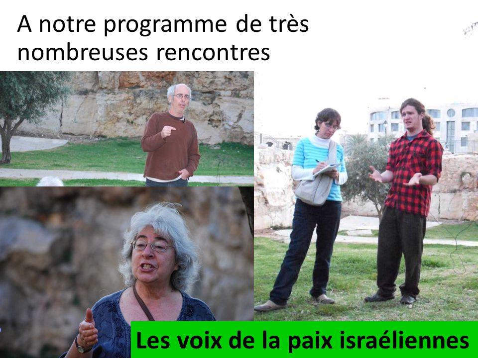 A notre programme de très nombreuses rencontres Les voix de la paix israéliennes