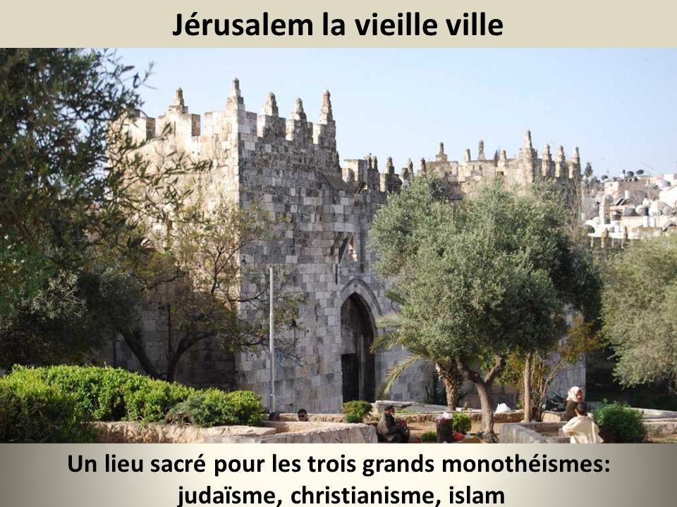 Jérusalem la vieille ville Un lieu sacré pour les trois grands monothéismes: judaïsme, christianisme, islam