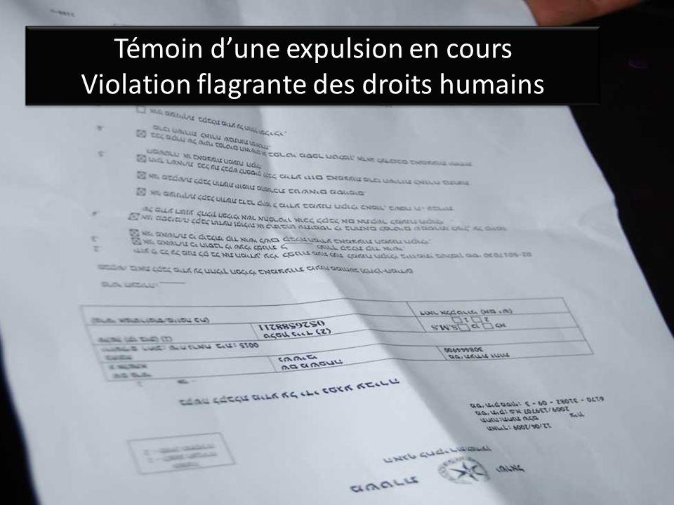 Témoin d'une expulsion en cours Violation flagrante des droits humains