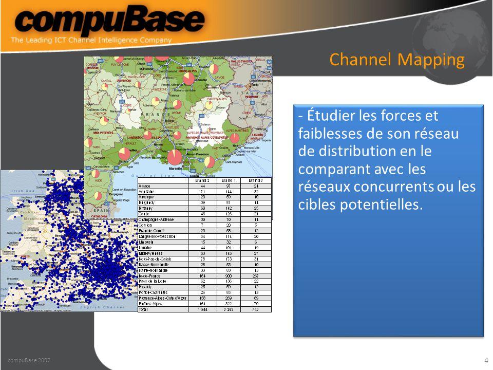4 Channel Mapping compuBase 2007 - Étudier les forces et faiblesses de son réseau de distribution en le comparant avec les réseaux concurrents ou les cibles potentielles.