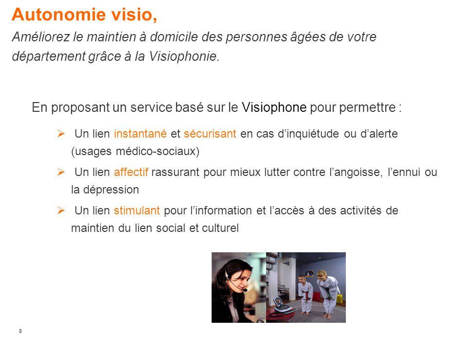 8 Autonomie visio, Améliorez le maintien à domicile des personnes âgées de votre département grâce à la Visiophonie. En proposant un service basé sur