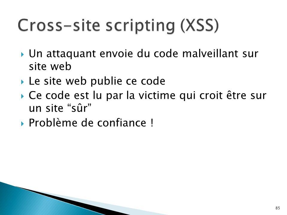 """85  Un attaquant envoie du code malveillant sur site web  Le site web publie ce code  Ce code est lu par la victime qui croit être sur un site """"sûr"""