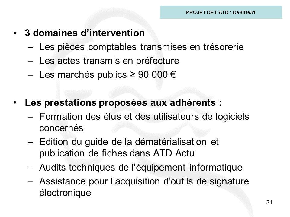 21 3 domaines d'intervention –Les pièces comptables transmises en trésorerie –Les actes transmis en préfecture –Les marchés publics ≥ 90 000 € Les pre