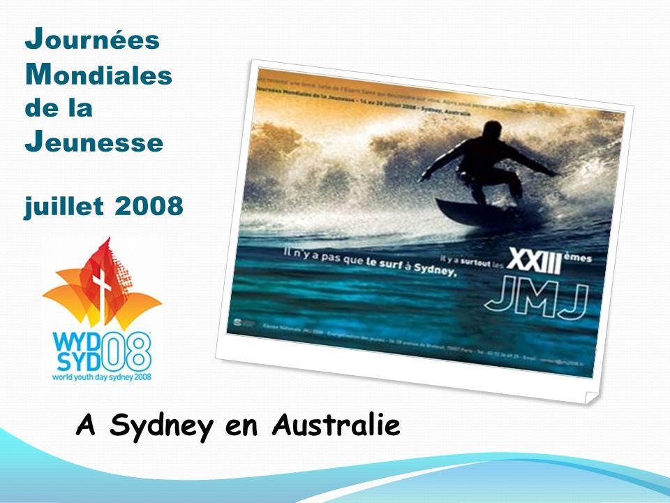 J ournées M ondiales de la J eunesse juillet 2008 A Sydney en Australie