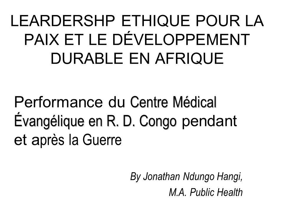 LEARDERSHP ETHIQUE POUR LA PAIX ET LE DÉVELOPPEMENT DURABLE EN AFRIQUE Centre Médical Évangélique en R.