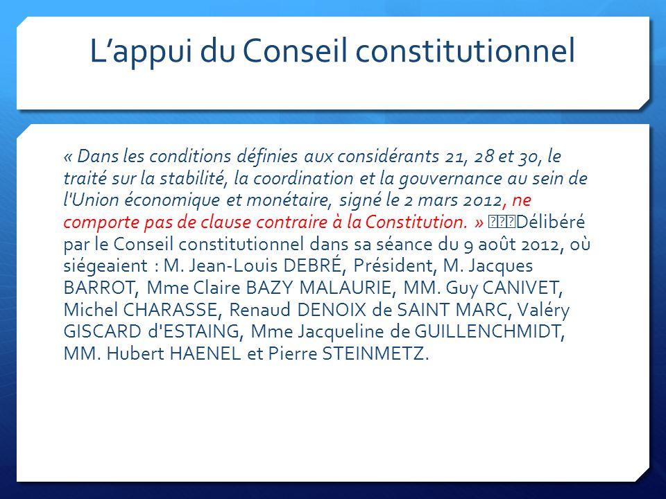 L'appui du Conseil constitutionnel « Dans les conditions définies aux considérants 21, 28 et 30, le traité sur la stabilité, la coordination et la gou