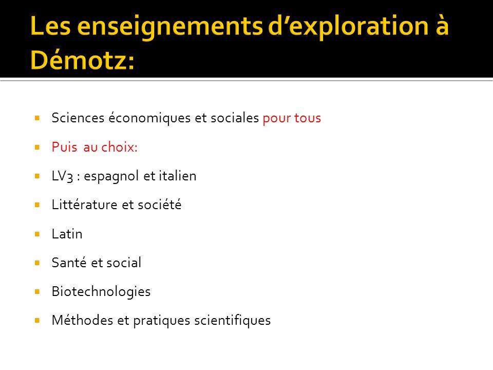  Sciences économiques et sociales pour tous  Puis au choix:  LV3 : espagnol et italien  Littérature et société  Latin  Santé et social  Biotech