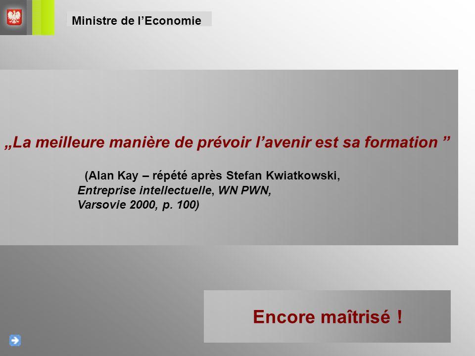 """""""La meilleure manière de prévoir l'avenir est sa formation """" (Alan Kay – répété après Stefan Kwiatkowski, Entreprise intellectuelle, WN PWN, Varsovie"""