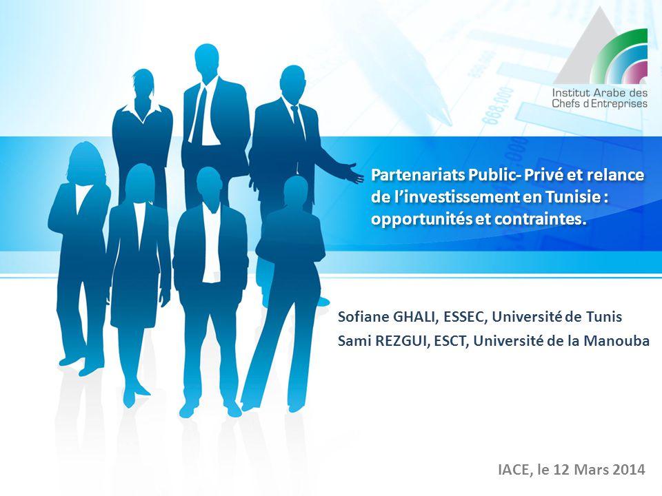 Partenariats Public- Privé et relance de l'investissement en Tunisie : opportunités et contraintes. Sofiane GHALI, ESSEC, Université de Tunis Sami REZ