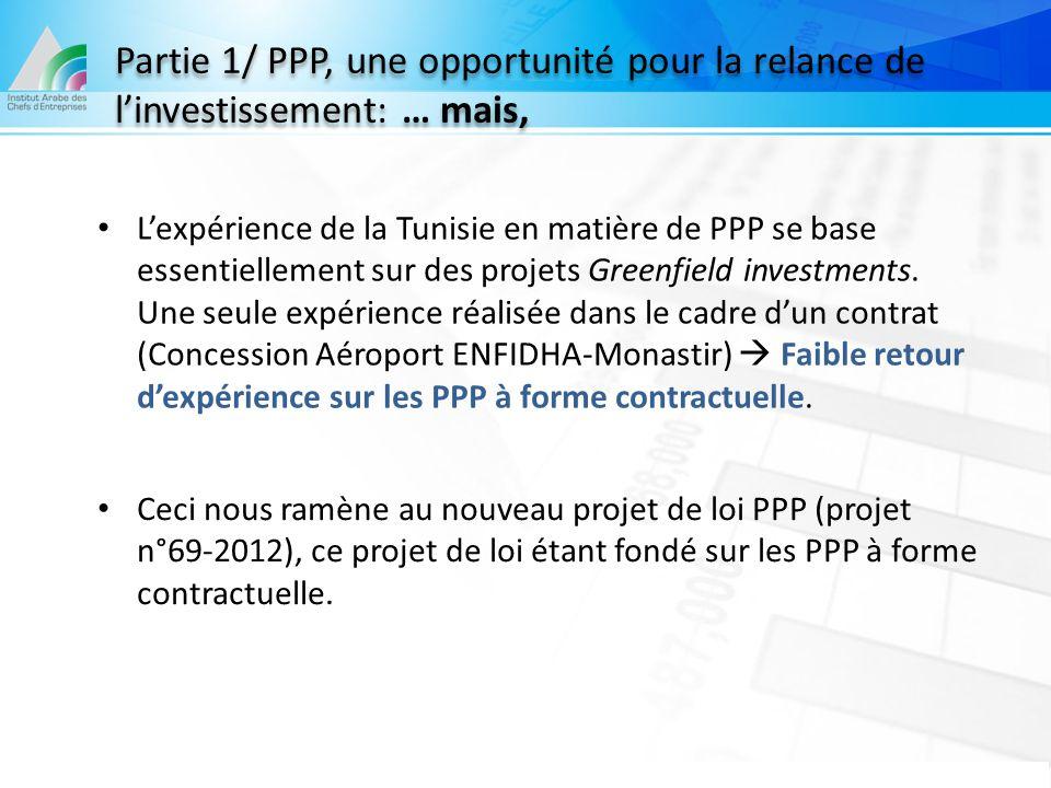 L'expérience de la Tunisie en matière de PPP se base essentiellement sur des projets Greenfield investments. Une seule expérience réalisée dans le cad