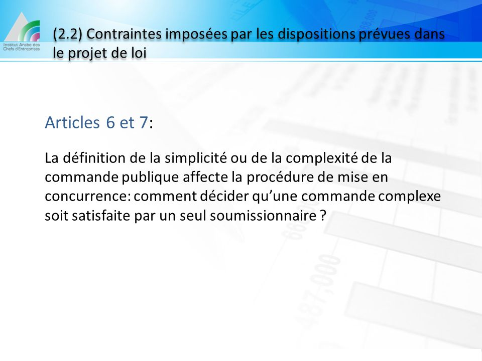(2.2) Contraintes imposées par les dispositions prévues dans le projet de loi Articles 6 et 7: La définition de la simplicité ou de la complexité de l