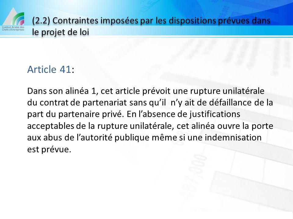(2.2) Contraintes imposées par les dispositions prévues dans le projet de loi Article 41: Dans son alinéa 1, cet article prévoit une rupture unilatéra
