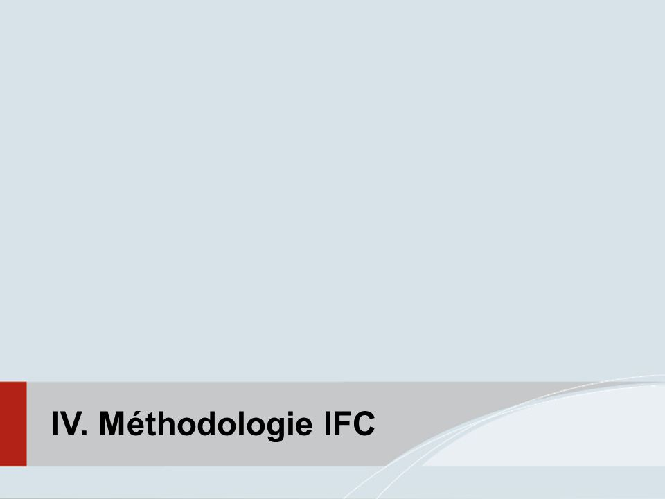 IV. Méthodologie IFC