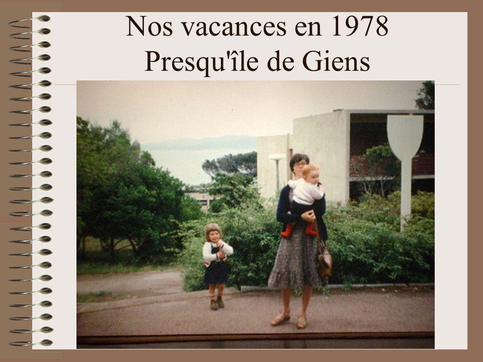 Nos vacances en 1978 Presqu île de Giens