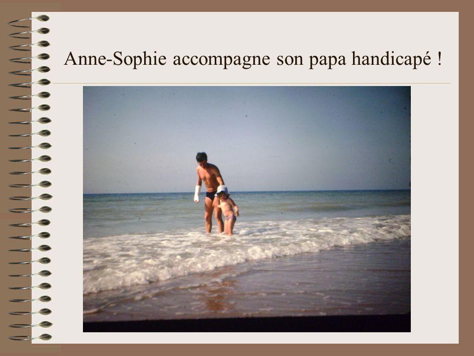 Anne-Sophie accompagne son papa handicapé !