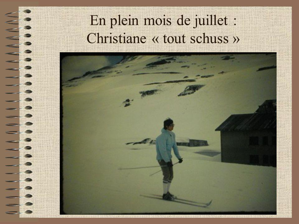 En plein mois de juillet : Christiane « tout schuss » En vacances à la Rosière de Montvalezan
