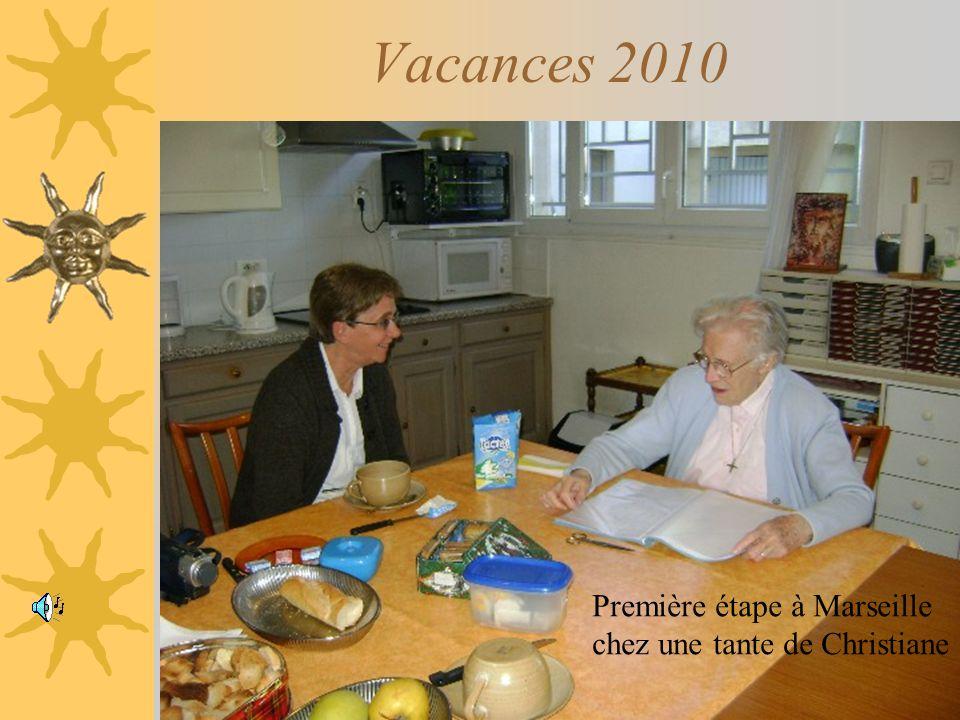 Vacances 2010 Première étape à Marseille Chez la tante de Christiane Première étape à Marseille chez une tante de Christiane